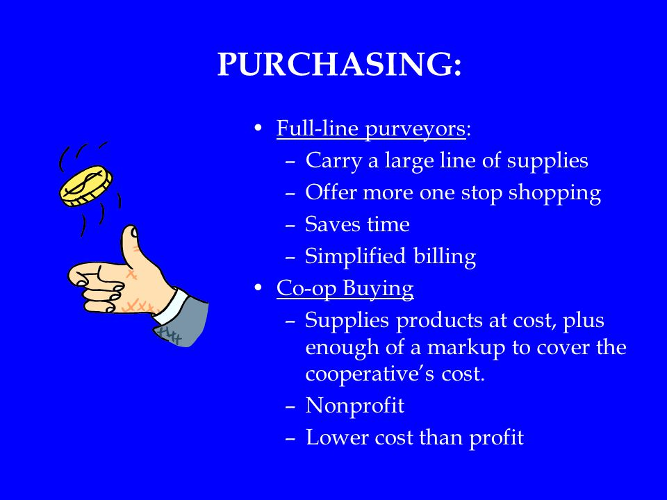 PURCHASING: Full-line purveyors: Carry a large line of supplies