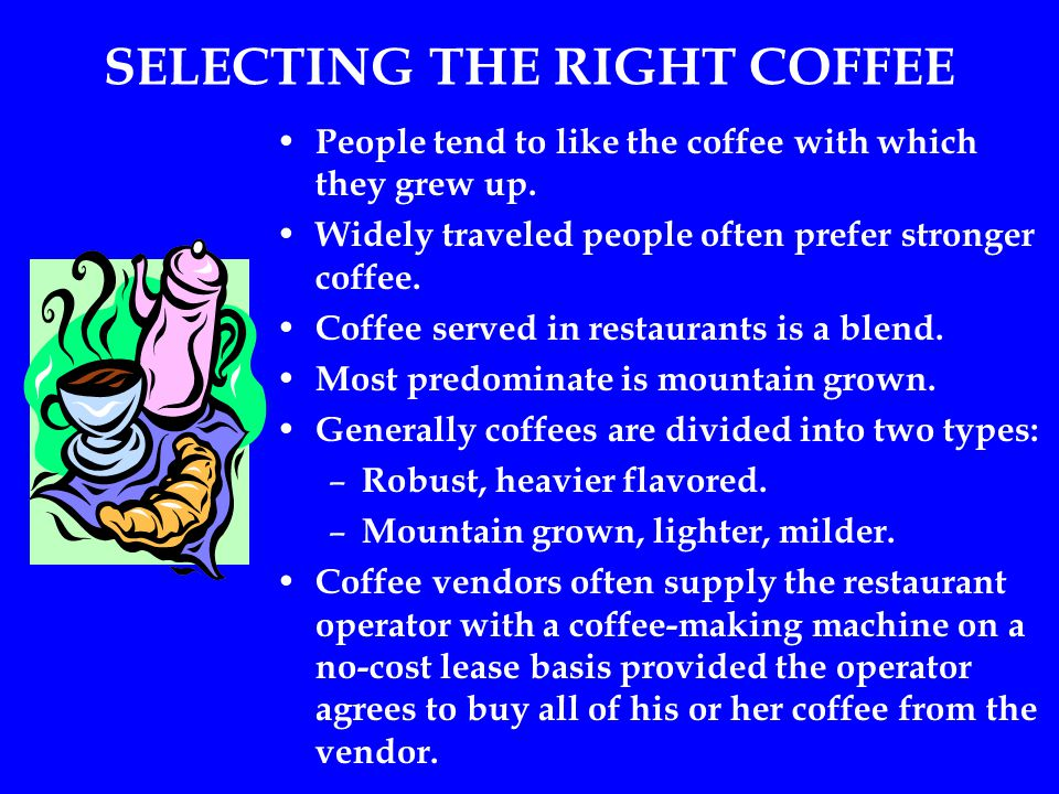 SELECTING THE RIGHT COFFEE