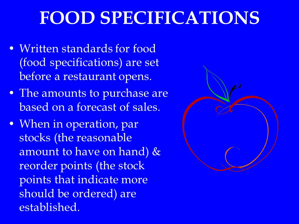 FOOD SPECIFICATIONS Written standards for food (food specifications) are set before a restaurant opens.