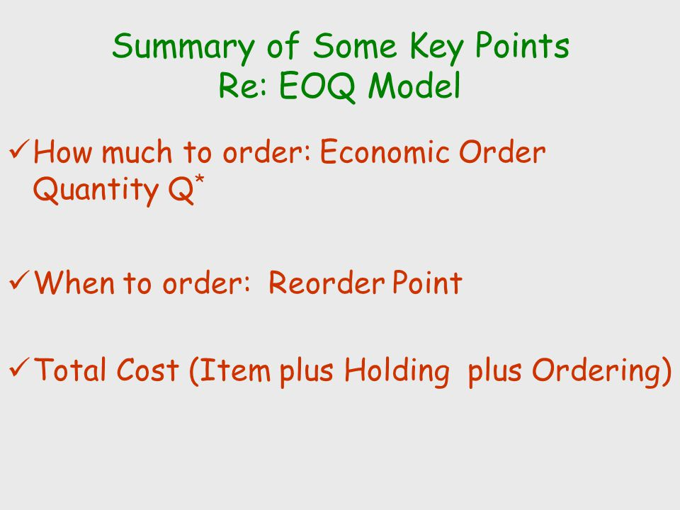 Summary of Some Key Points Re: EOQ Model