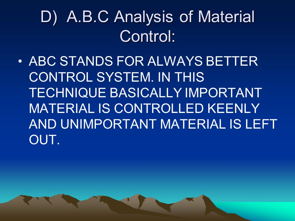 D) A.B.C Analysis of Material Control: