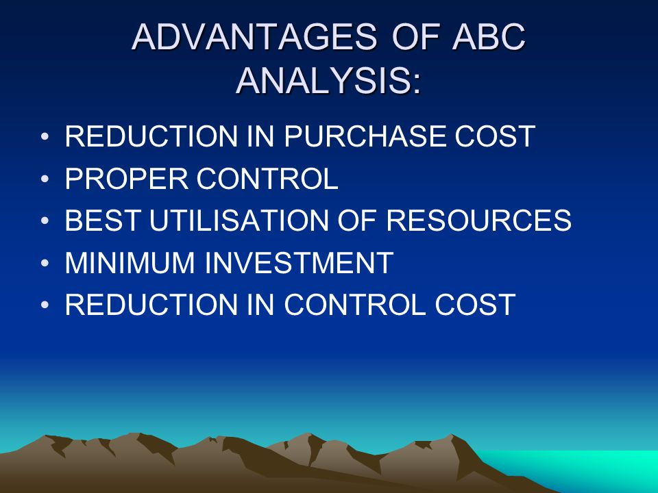 ADVANTAGES OF ABC ANALYSIS: