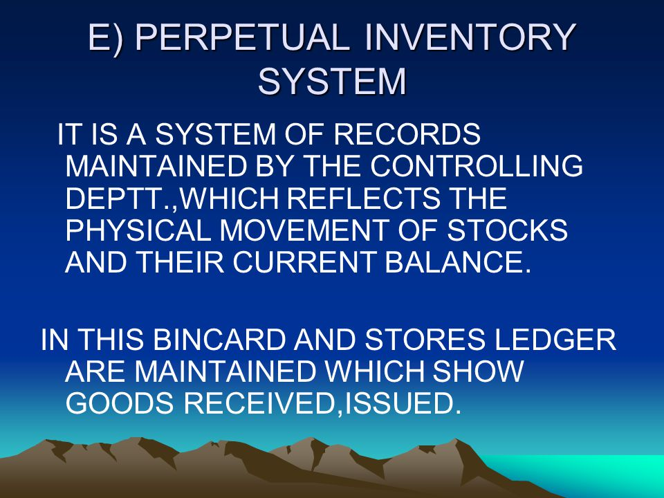 E) PERPETUAL INVENTORY SYSTEM