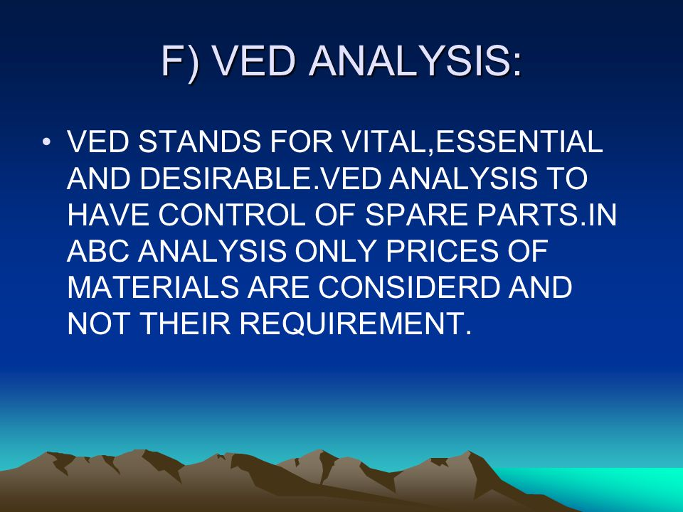 F) VED ANALYSIS: