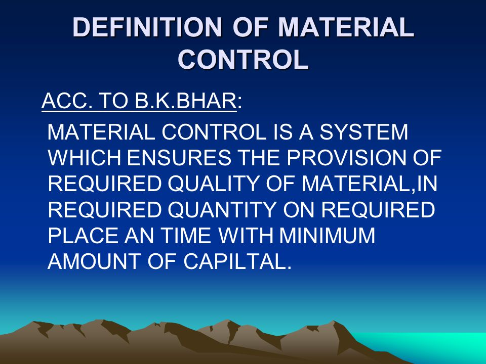 DEFINITION OF MATERIAL CONTROL
