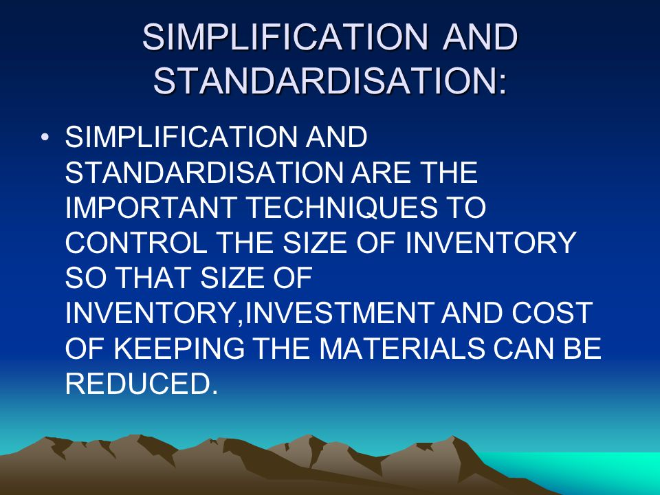 SIMPLIFICATION AND STANDARDISATION: