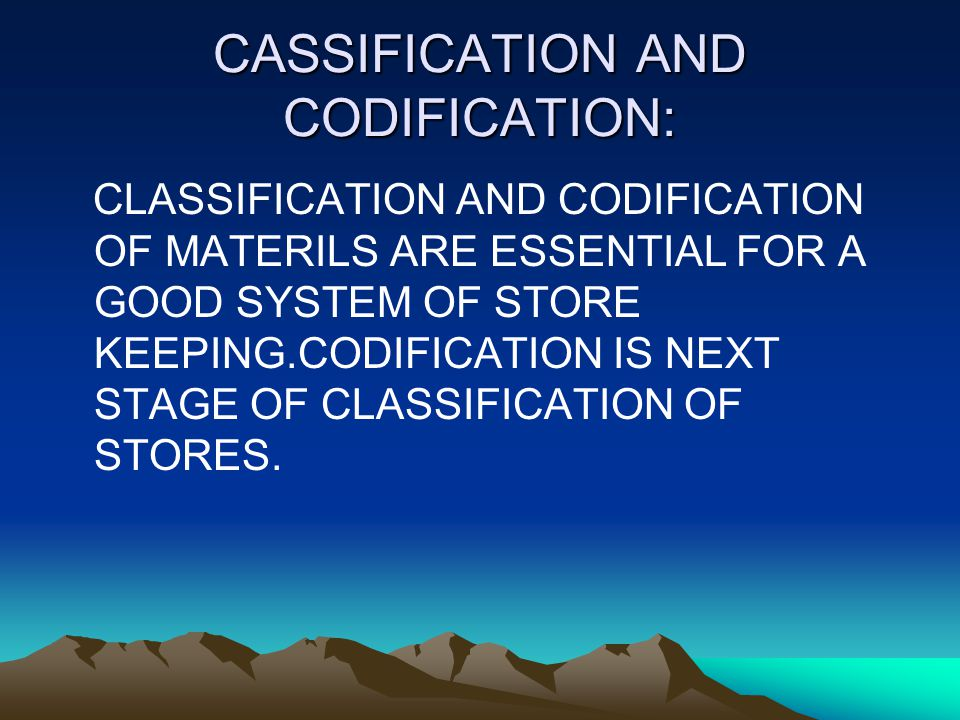 CASSIFICATION AND CODIFICATION: