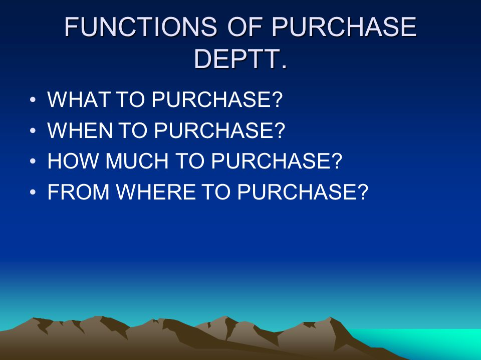 FUNCTIONS OF PURCHASE DEPTT.
