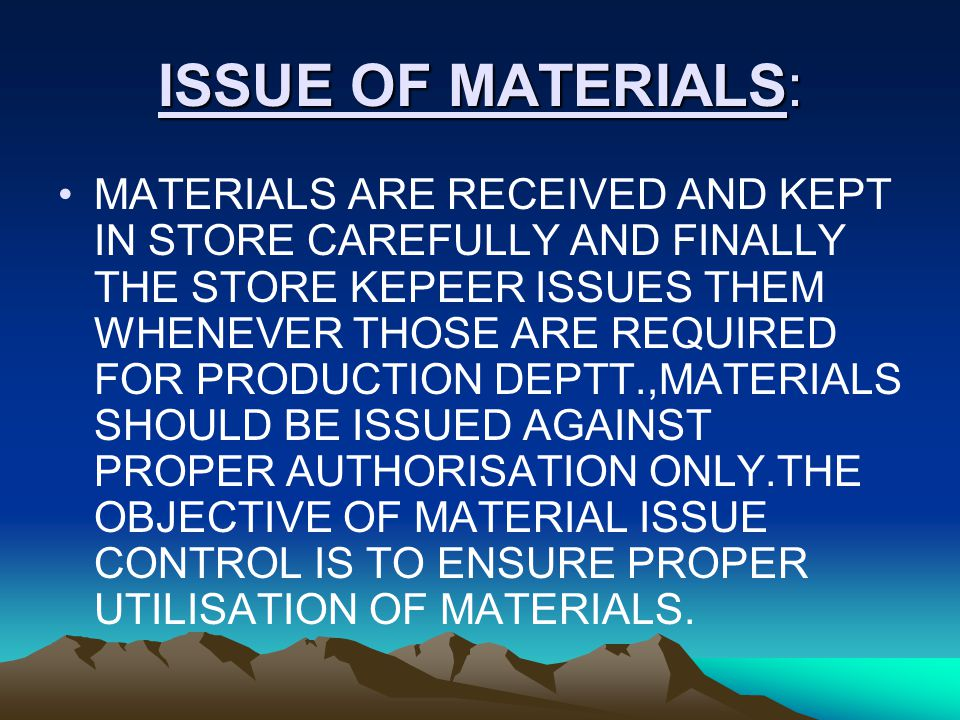 ISSUE OF MATERIALS: