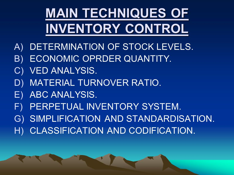 MAIN TECHNIQUES OF INVENTORY CONTROL