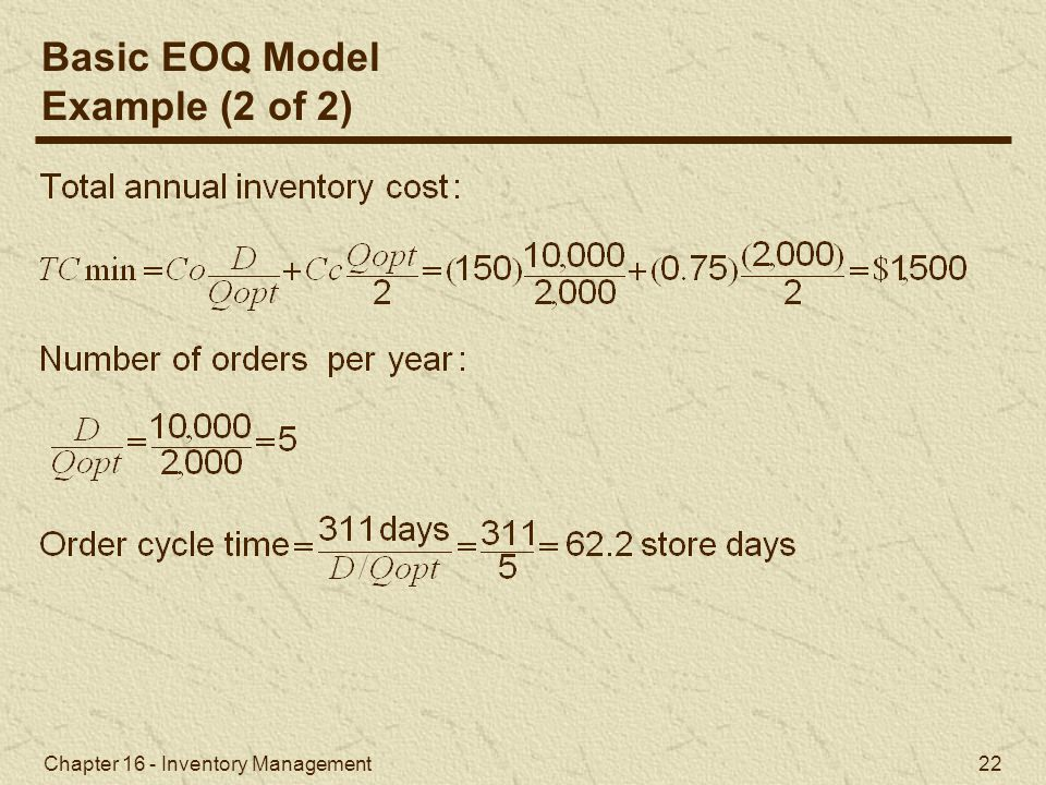 Basic EOQ Model Example (2 of 2) Chapter 16 - Inventory Management