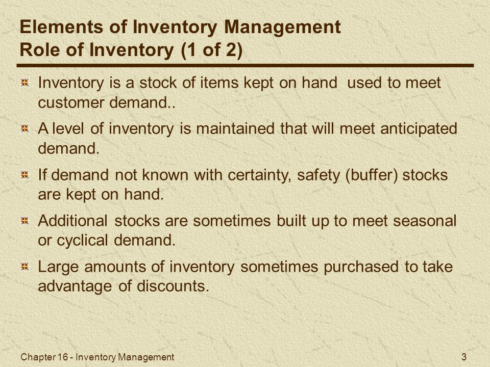 Elements of Inventory Management Role of Inventory (1 of 2)