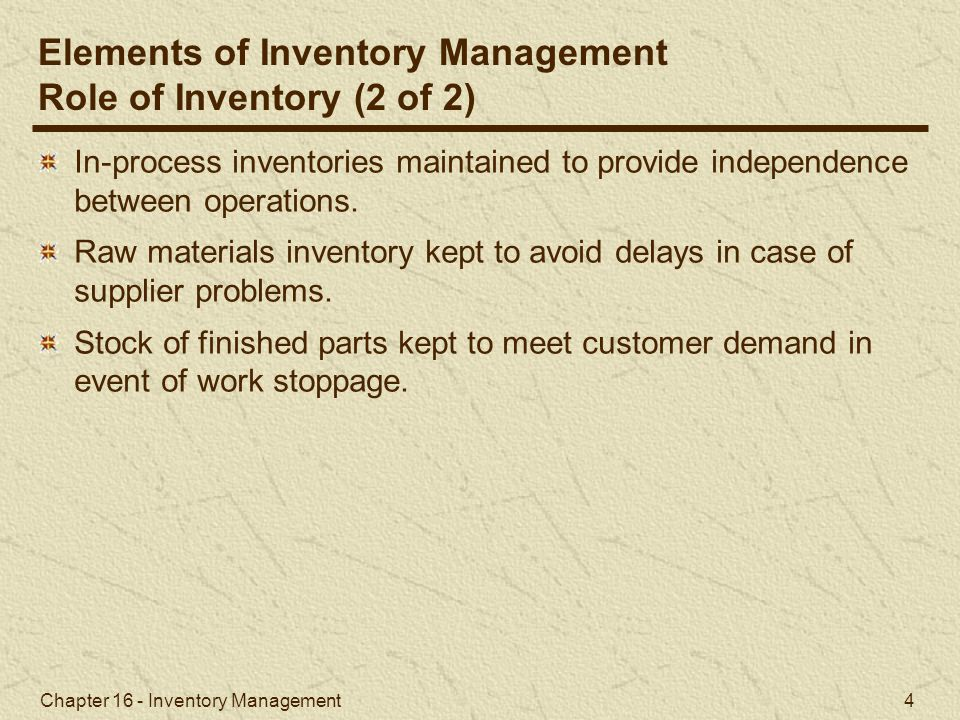 Elements of Inventory Management Role of Inventory (2 of 2)