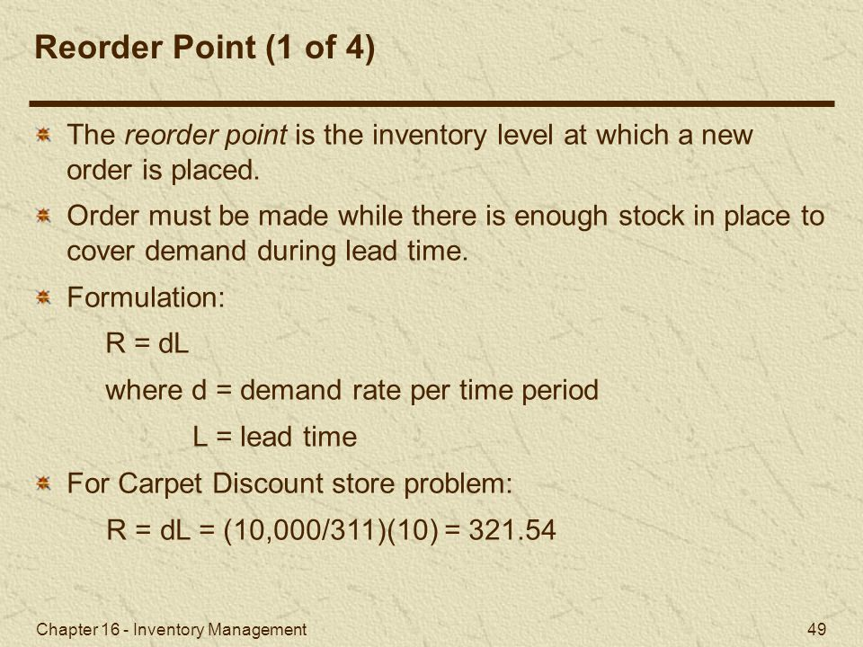 Reorder Point (1 of 4) The reorder point is the inventory level at which a new order is placed.