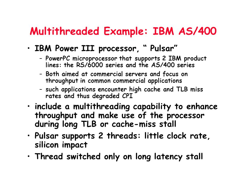 Multithreaded Example: IBM AS/400