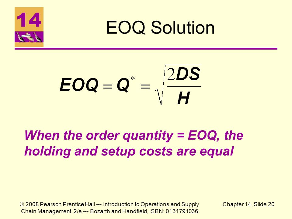 EOQ Solution When the order quantity = EOQ, the holding and setup costs are equal.