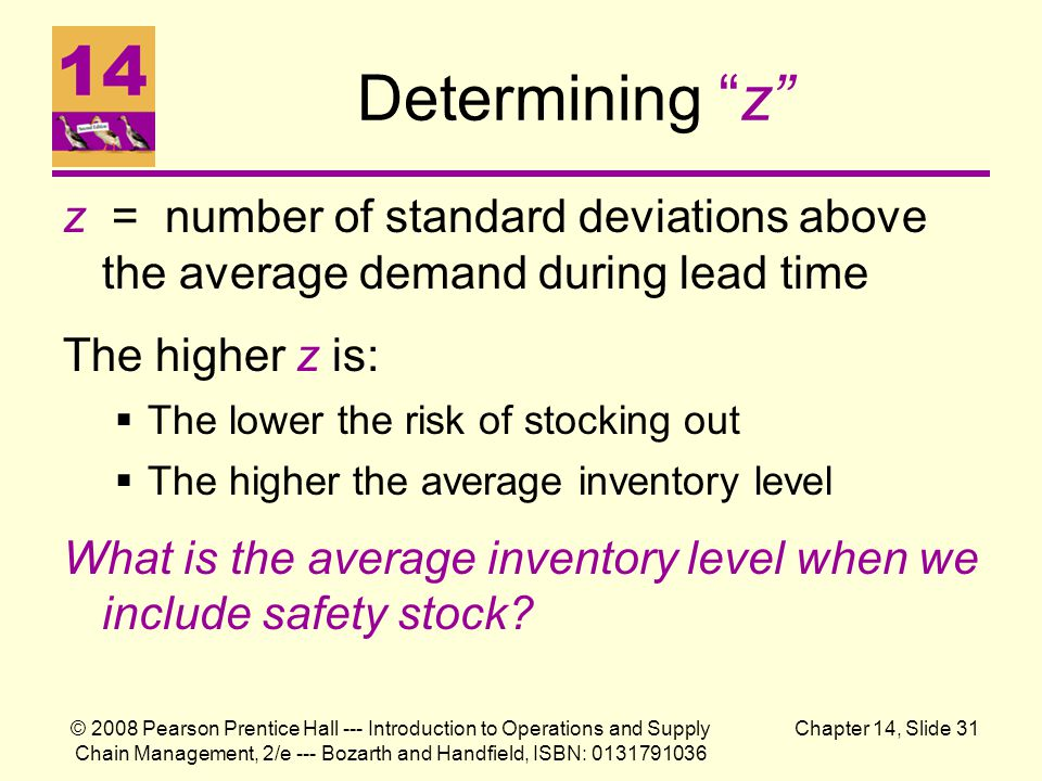 Determining z z = number of standard deviations above the average demand during lead time. The higher z is: