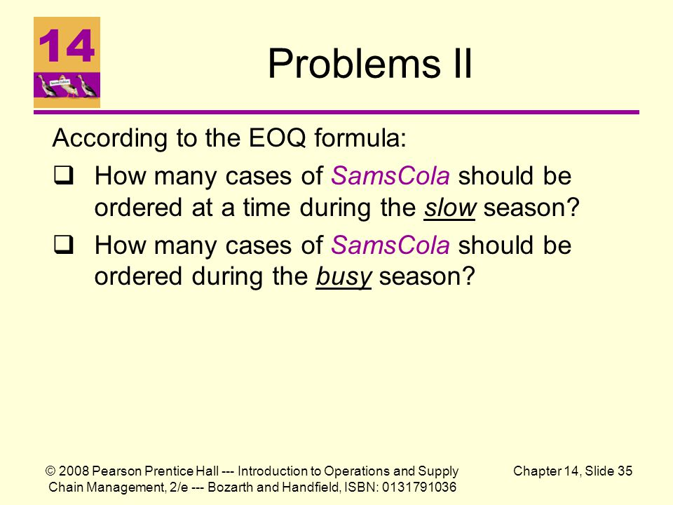 Problems II According to the EOQ formula:
