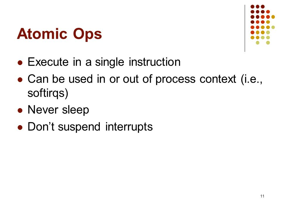 Atomic Ops Execute in a single instruction