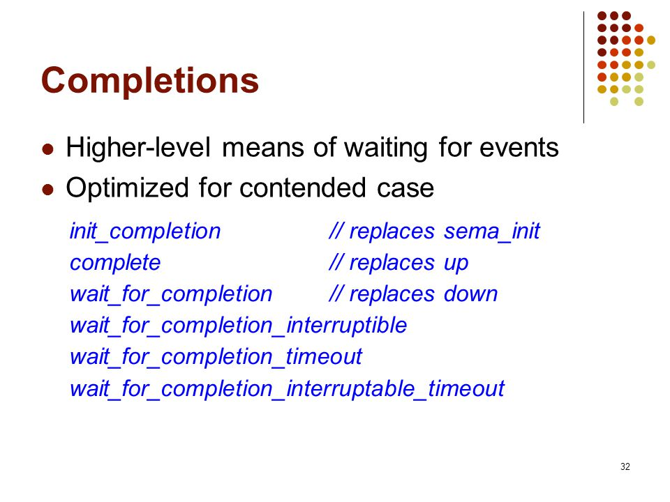 Completions Higher-level means of waiting for events