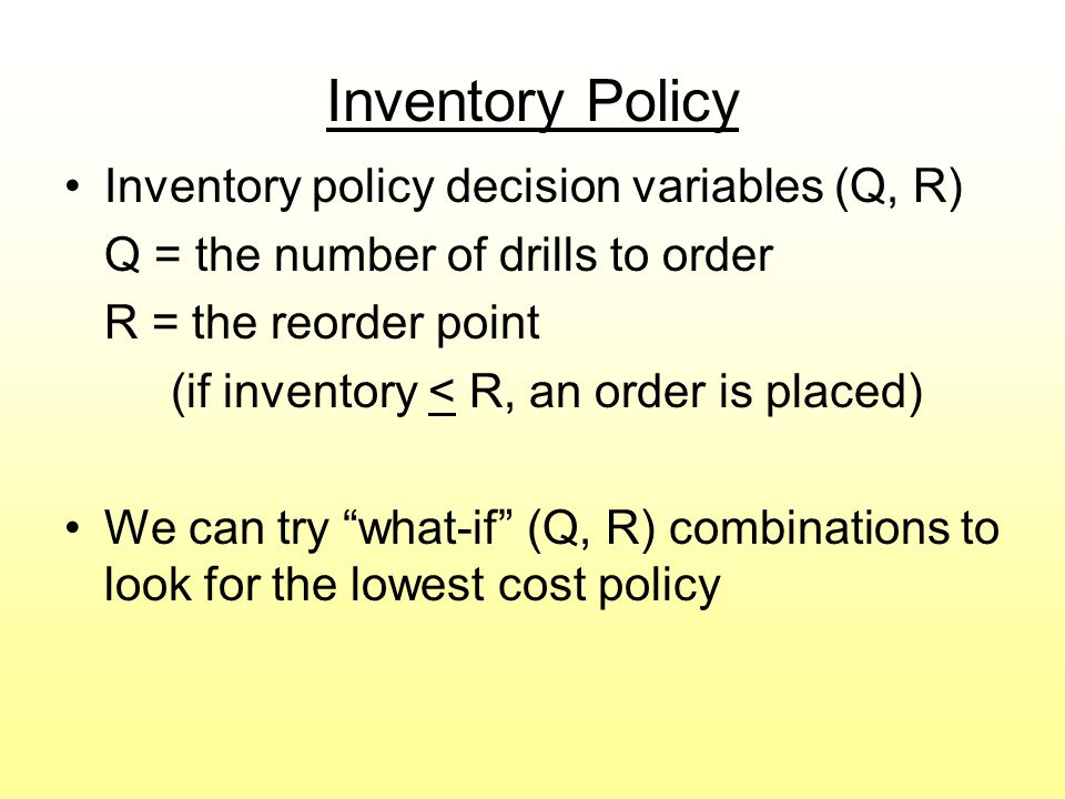 Inventory Policy Inventory policy decision variables (Q, R)