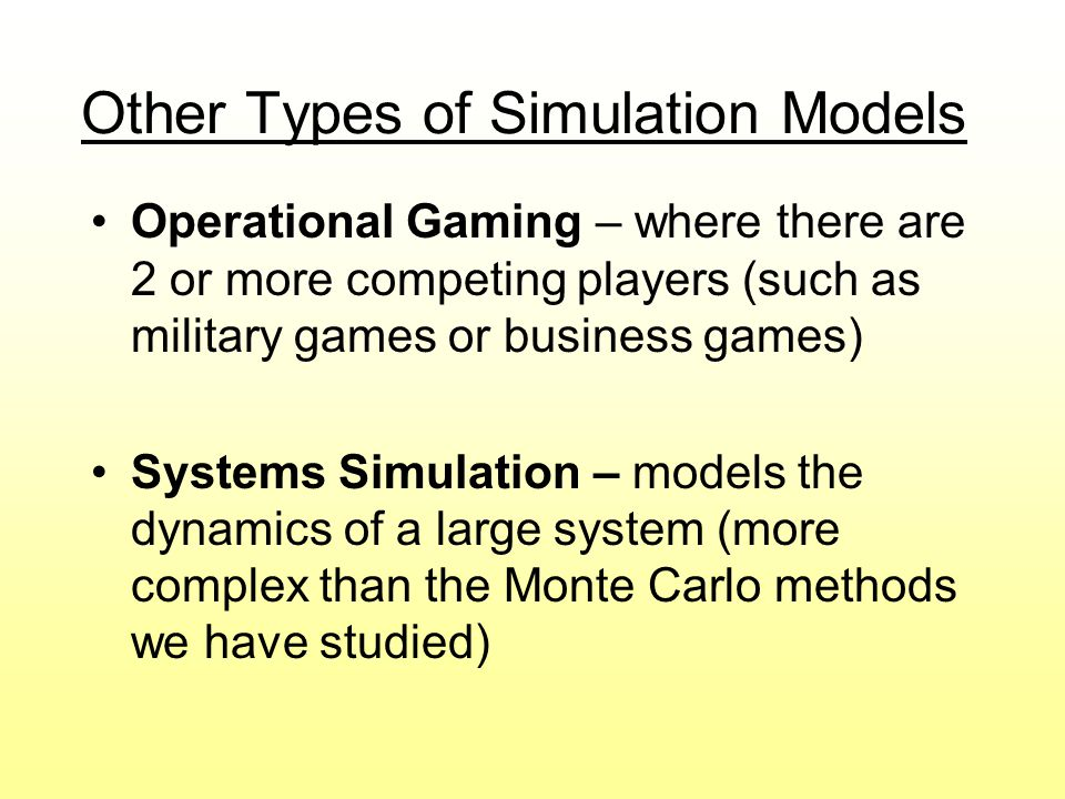 Other Types of Simulation Models