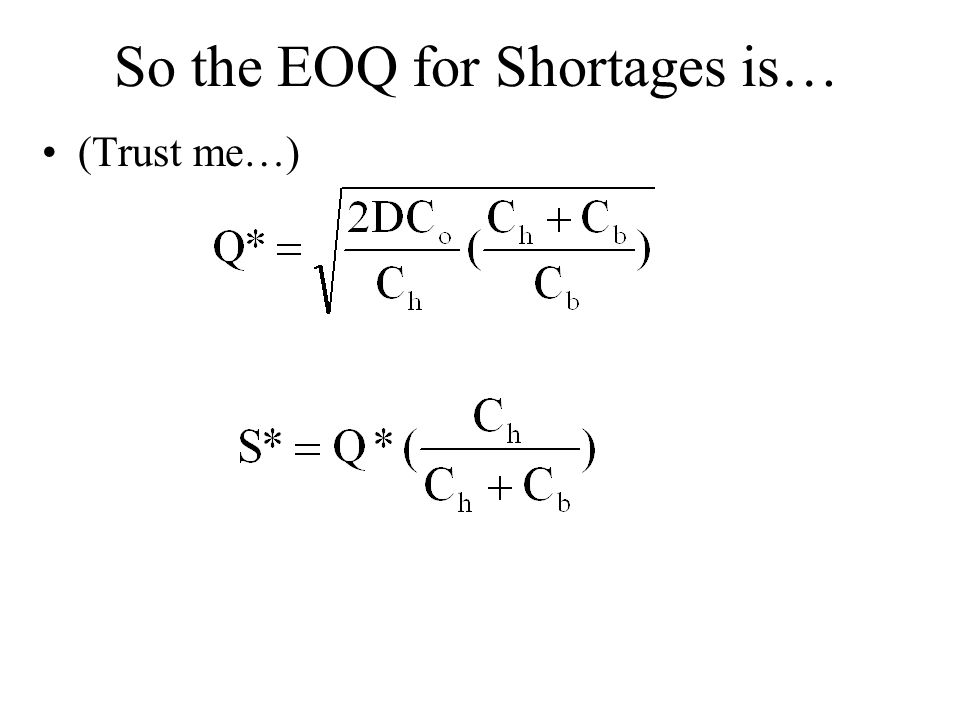 So the EOQ for Shortages is…
