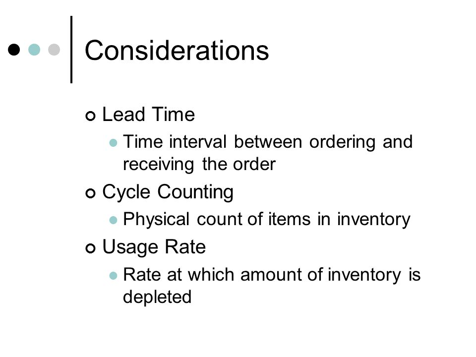 Considerations Lead Time Cycle Counting Usage Rate