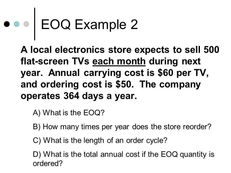 EOQ Example 2 A) What is the EOQ