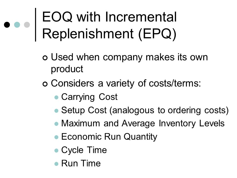 EOQ with Incremental Replenishment (EPQ)