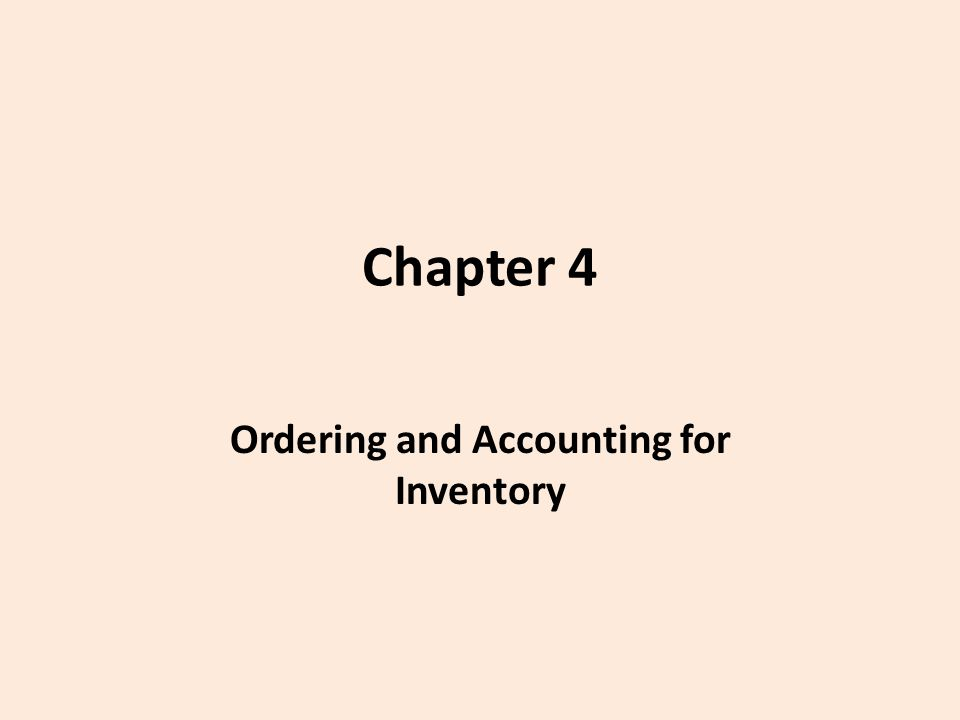Ordering and Accounting for Inventory