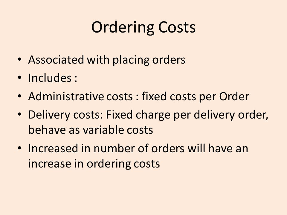 Ordering Costs Associated with placing orders Includes :