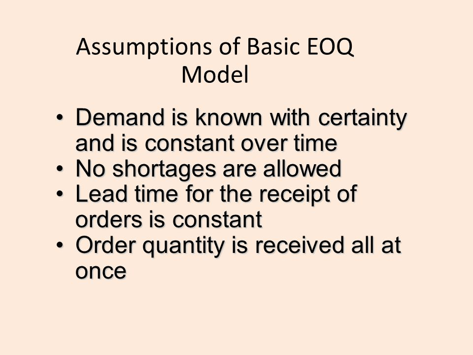 Assumptions of Basic EOQ Model