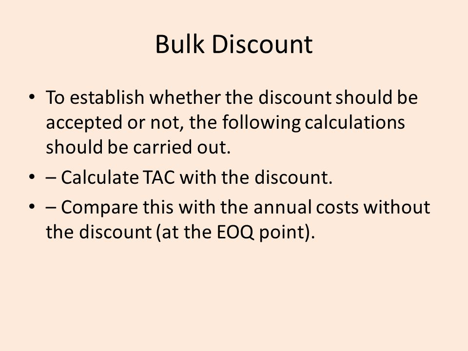 Bulk Discount To establish whether the discount should be accepted or not, the following calculations should be carried out.