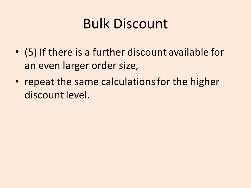 Bulk Discount (5) If there is a further discount available for an even larger order size,