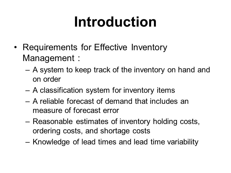 Introduction Requirements for Effective Inventory Management :