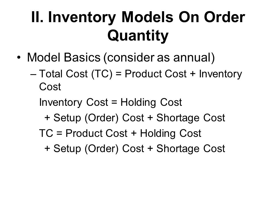 II. Inventory Models On Order Quantity