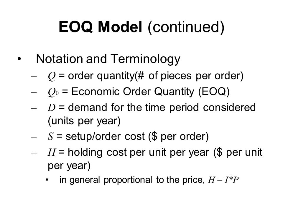 EOQ Model (continued) Notation and Terminology
