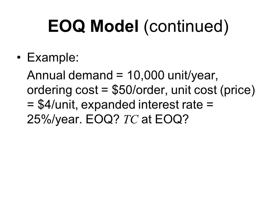 EOQ Model (continued) Example: