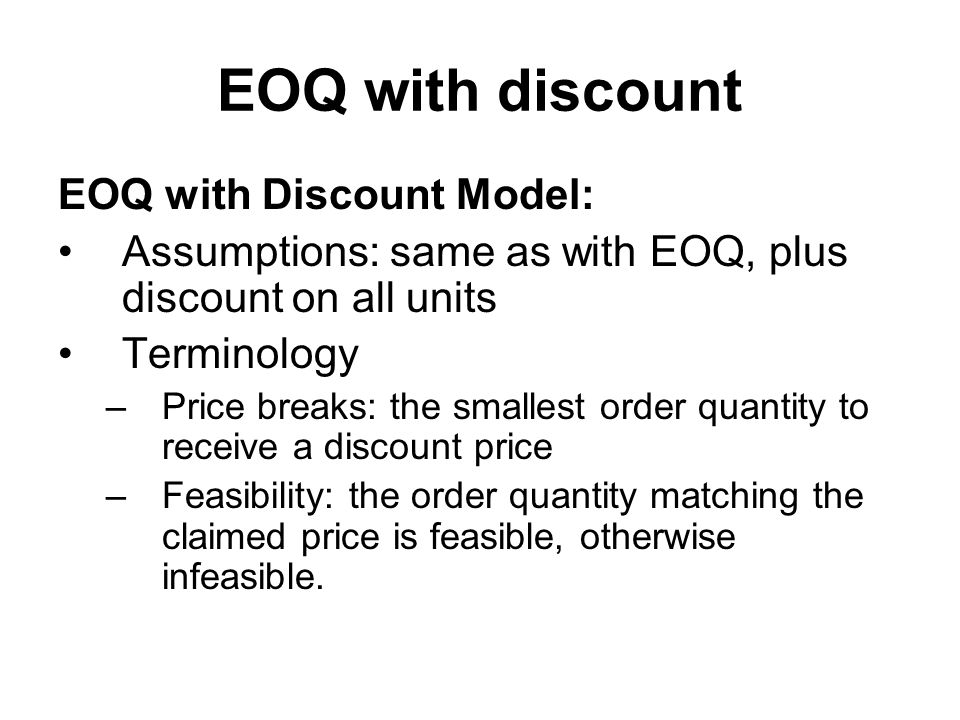 EOQ with discount EOQ with Discount Model: