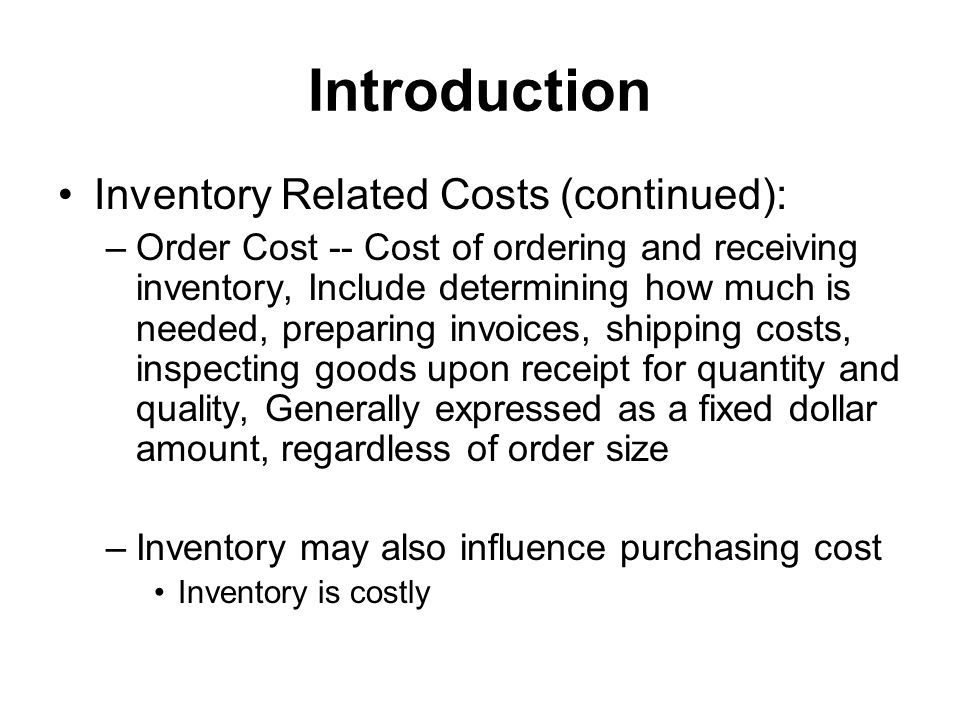 Introduction Inventory Related Costs (continued):