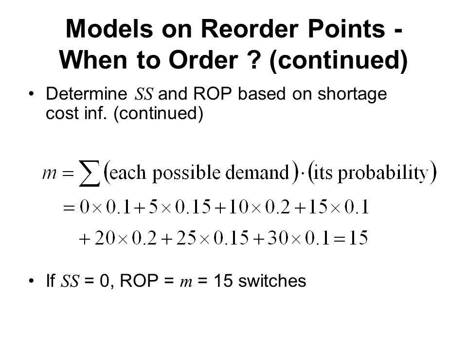 Models on Reorder Points - When to Order (continued)