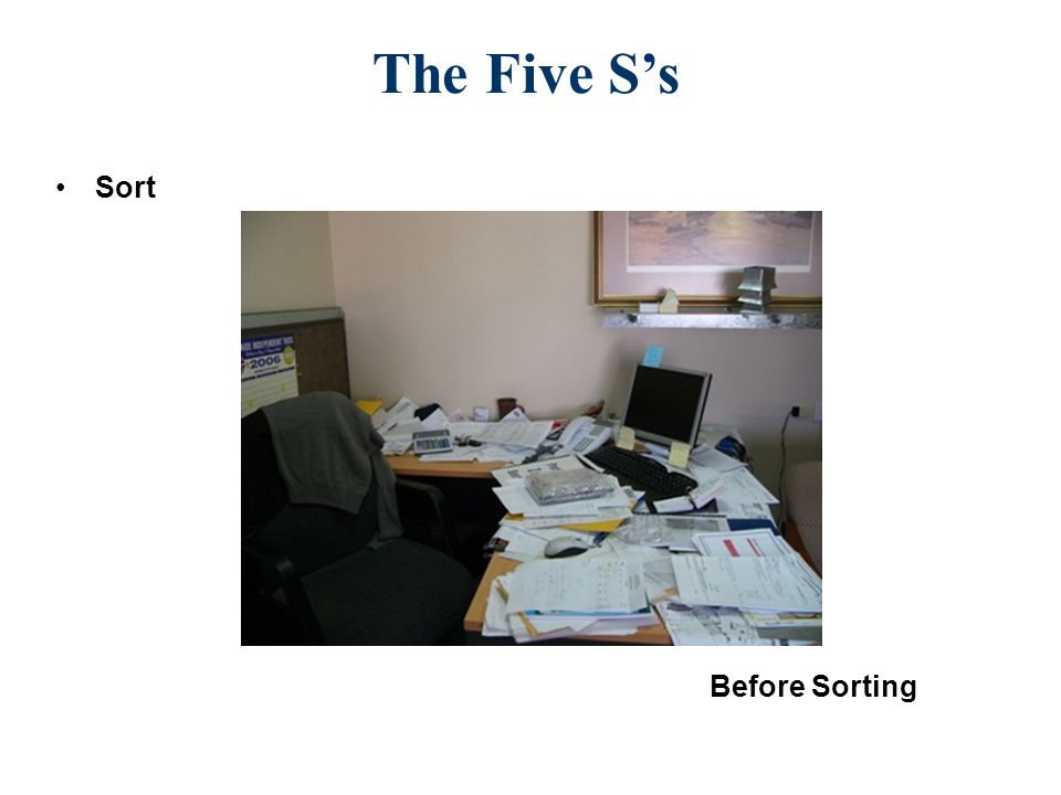 The Five S's Sort Before Sorting
