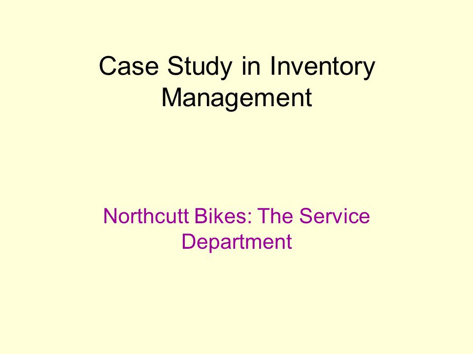 Case Study in Inventory Management