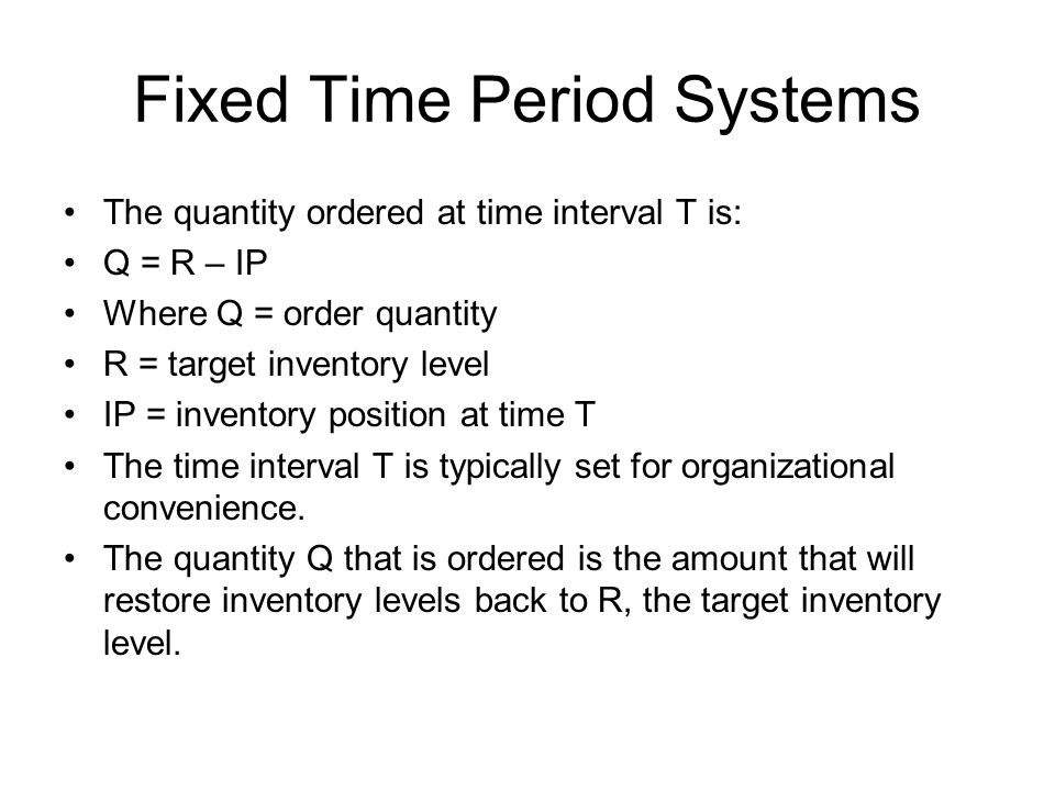 Fixed Time Period Systems