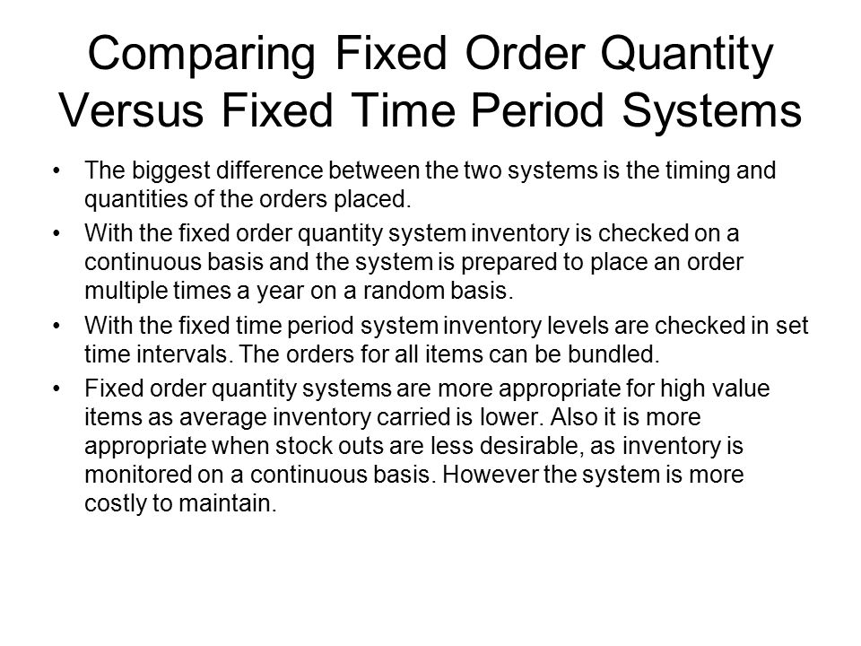 Comparing Fixed Order Quantity Versus Fixed Time Period Systems