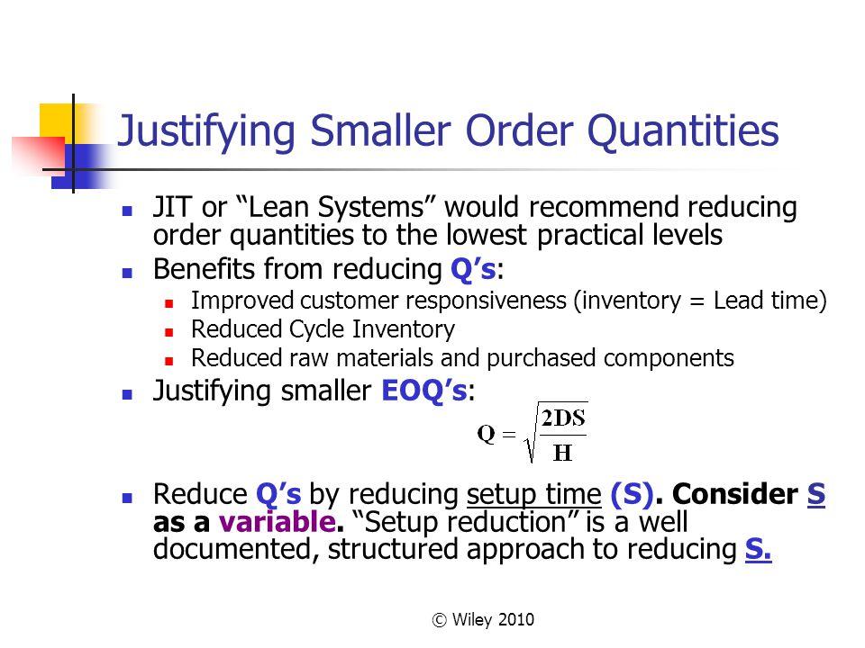 Justifying Smaller Order Quantities