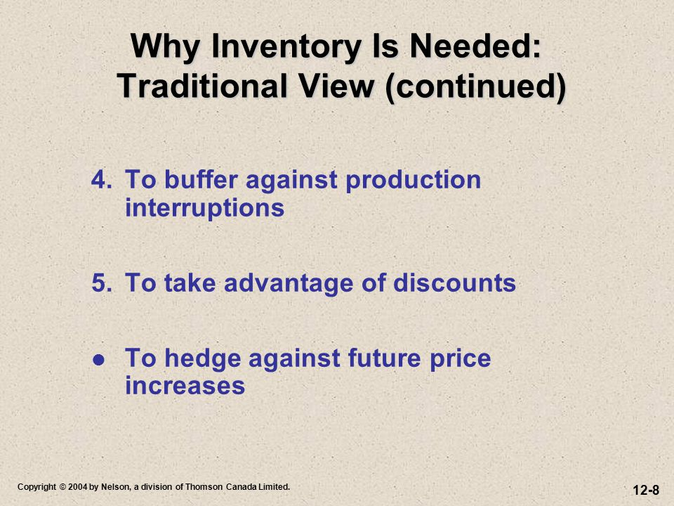 Why Inventory Is Needed: Traditional View (continued)