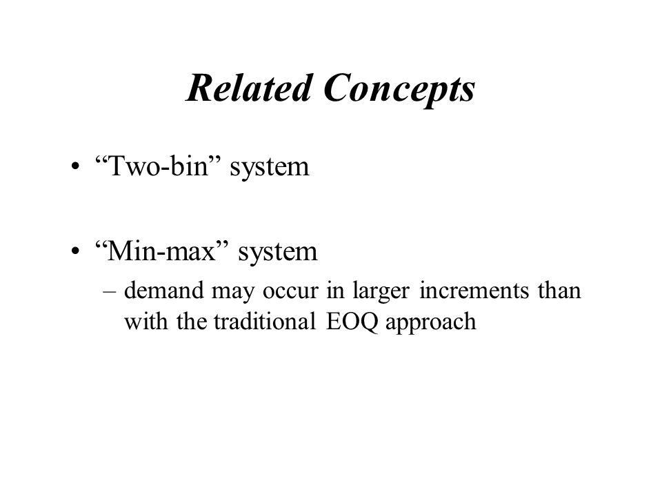 Related Concepts Two-bin system Min-max system