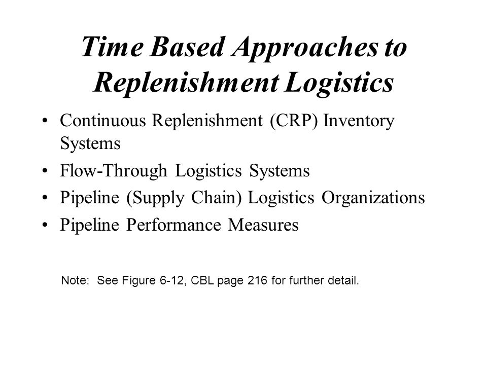 Time Based Approaches to Replenishment Logistics